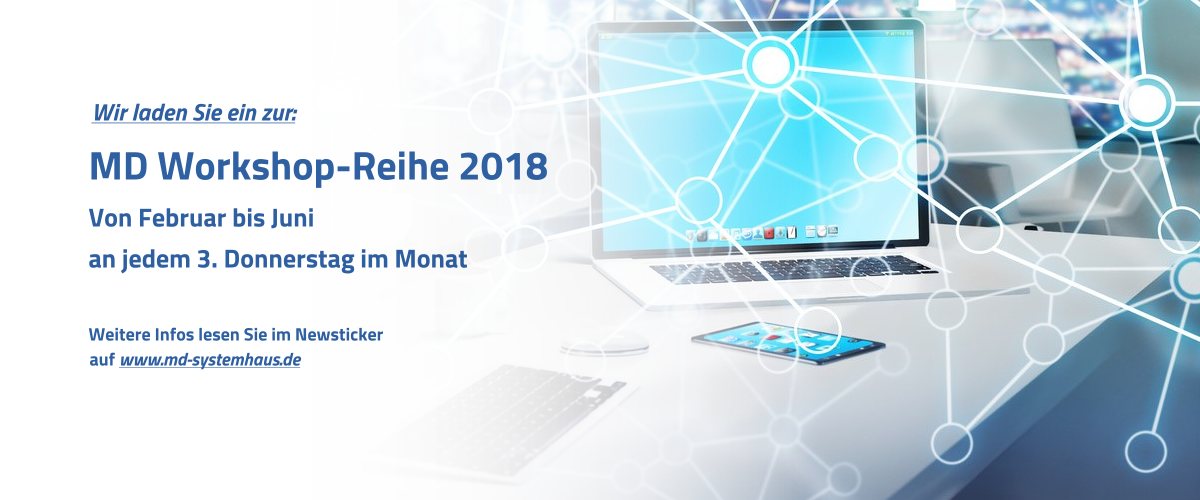 Die MD-Workshop-Termine für 2018